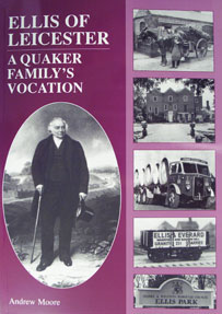 Ellis Of Leicester: A Quaker Family's Vocation